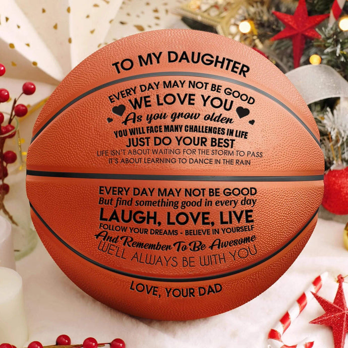 To My Daughter Love You From Dad Engraved Basketball Ball 008