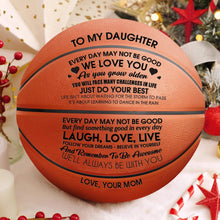 Load image into Gallery viewer, To My Daughter Love You From Mom Engraved Basketball Ball 007