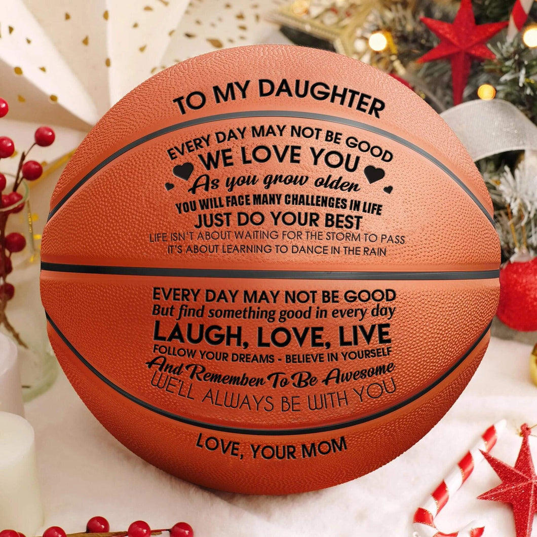 To My Daughter Love You From Mom Engraved Basketball Ball 007