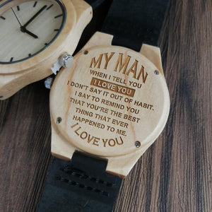 To My Man-Best Things Ever Happened To Me Engraved Wooden Watch Men