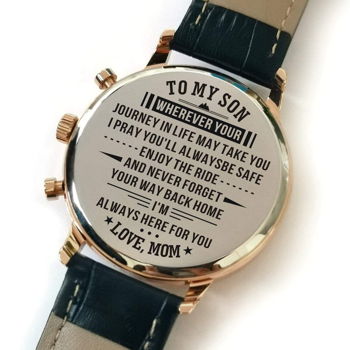 To My Son-Always Here For You Metal Engraved Wrist Watch From Mom