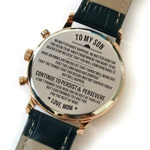 To My Son-Continue To Persist And Persevere Metal Engraved Wrist Watch From Mom