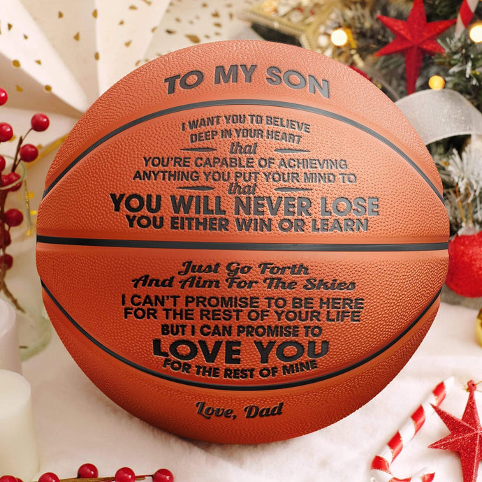 To My Son-Never Lose From Dad Engraved Basketball Ball 005