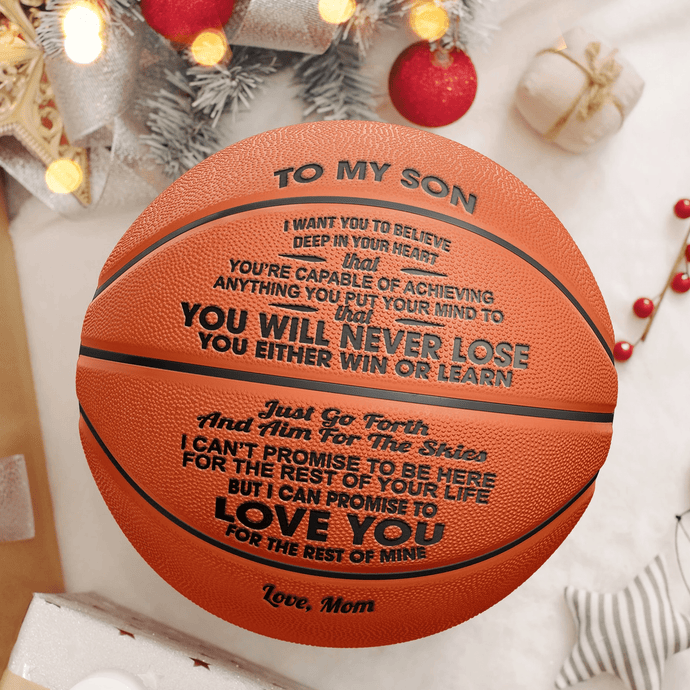 To My Son-Never Lose From Mom Engraved Basketball Ball 004