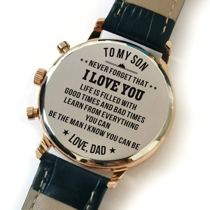 Dad To Son-The Man You Can Be Customized Metal Engraved Wrist Watch K4502