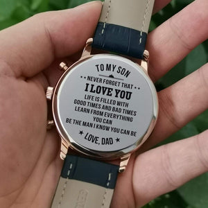 To My Son-The Man You Can Be Customized Metal Engraved Wrist Watch From Dad