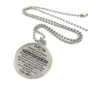 To Son-I Am Always With You Engraved Necklace and Key chain Circular Silver from Mom Necklace