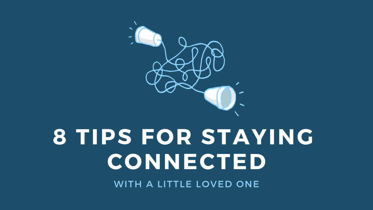 8 Ways to Stay Connected With a Little Loved One
