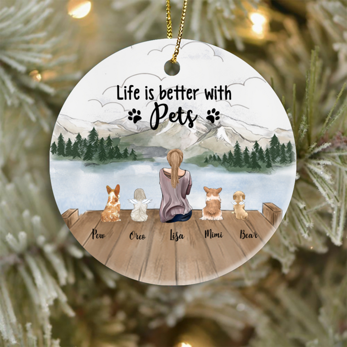 Pet Mom with 4 Pets Ornament - Personalized Gift for Cat Dog Mom, Pet Mom, Mom and 4 Pets- Life is better with Pets