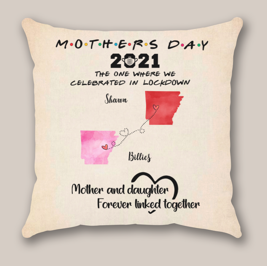 Personalized Mother's Day Gift From Daughter To Mom - The One Where We Celebrated In Lockdown - Mother And Daughter State Pillow Case - Meaningful Mother's Day Gift