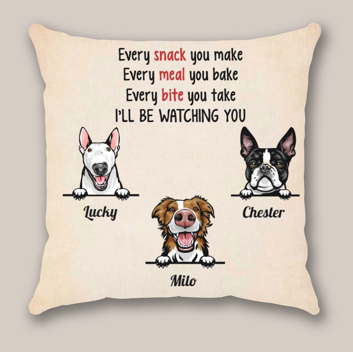 Personalized Throw Pillow Cover, Cushion Cover - Custom Gift for Family, Dog Cat Lovers - 3 Dogs, Every snack you make, Every meal you bake, Every bite you take, I''ll be watching you