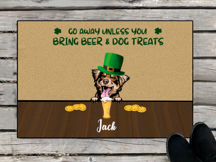 Personalized Doormat Dog & St Patrick's Day - Gifts For Dog Lovers - 1 Dog - Go Away Unless You Bring Beer & Dog Treats