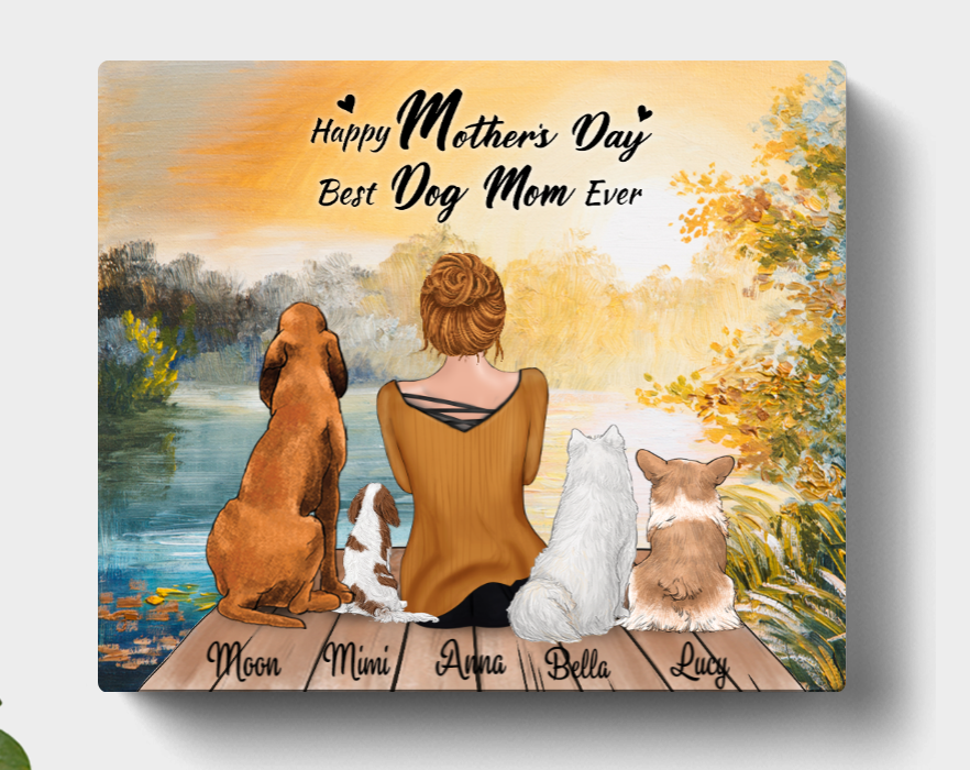 Personalized Mother's Day Gift For Dog Mom, Cat Lovers - Mom & 4 Pets Canvas Wall Art - Happy Mother's Day Best Dog Mom Ever- CMNG3Y