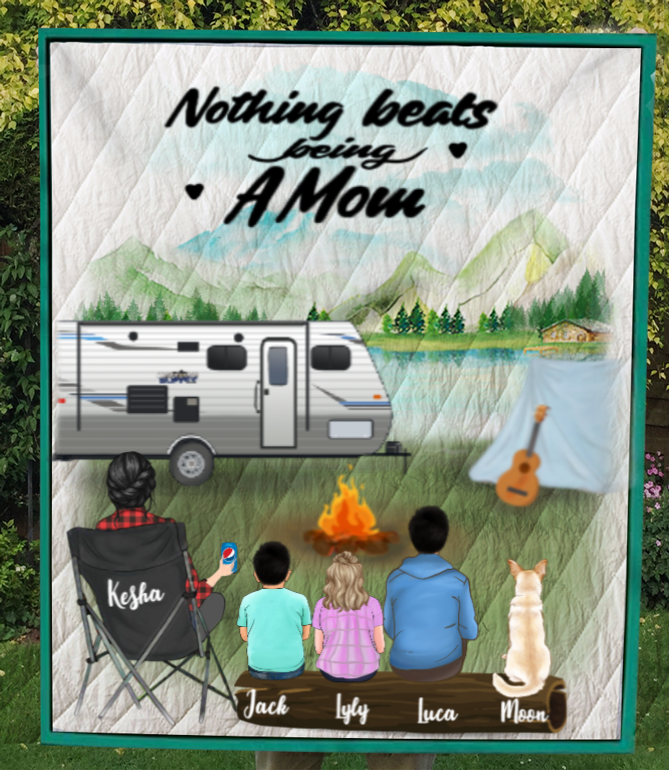 Personalized Mother's day gift for single mom - Mom with 1 teen, 2 kids & 1 dog camping quilt blanket - Nothing beats being a mom