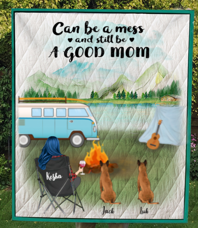 Personalized Mother's Day Gift For Dog Mom - Mom & 2 Dogs Camping Quilt - Can be a mess and still be a good mom - Gift idea for dog moms