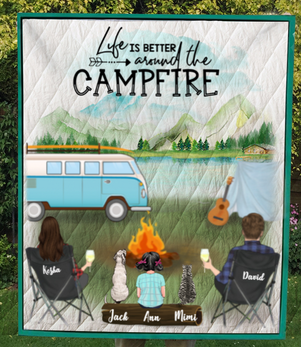 Family With 1 Kid, 1 Dog & 1 Cat - Personalized Camping Quilt Blanket - V5.2, ife is better around campfire