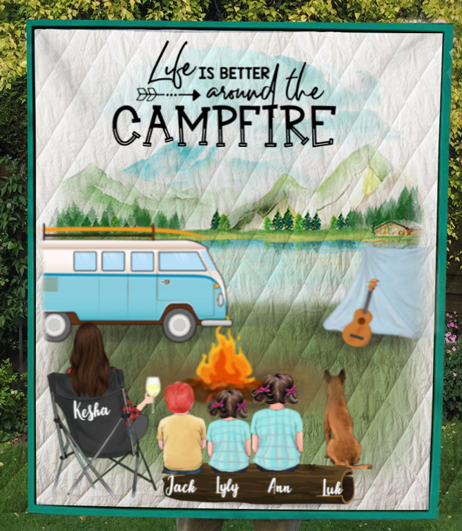 Personalized Mother's Day Gift For Single Mom - Mom with 3 Kids & 1 Dog camping quilt - Life is better around the campfire