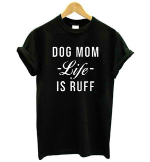 DOG MOM LIFE IS RUFF Women's Cotton Tshirt