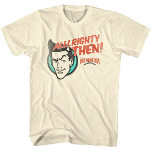 Ace Ventura-Alrighty-Natural Adult S/S Tshirt