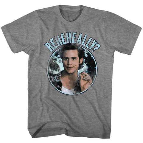 Ace Ventura-Reheheally Circle-Graphite Heather Adult S/S Tshirt