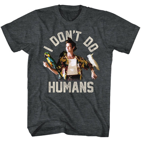 Ace Ventura-Don't Do Humans-Black Heather Adult S/S Tshirt