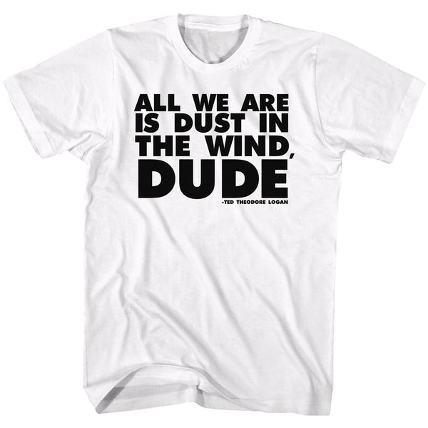 Bill And Ted-All We Are-White Adult S/S Tshirt