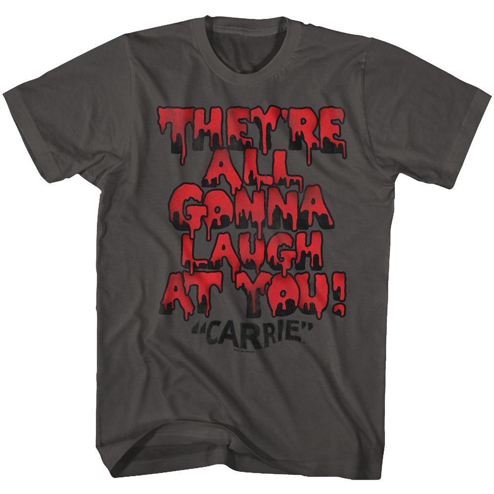 Carrie - Gonna Laugh | Smoke S/S Adult T-Shirt