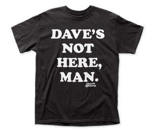 Cheech & Chong Dave's Not Here adult tee