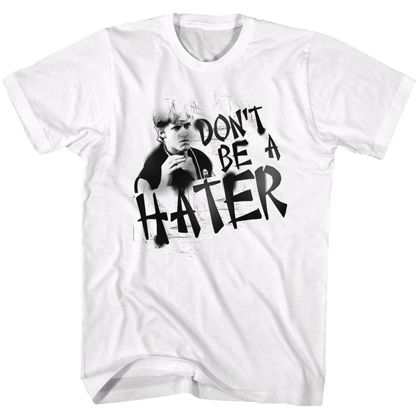 Karate Kid-Don't Be A Hater-White Adult S/S Tshirt