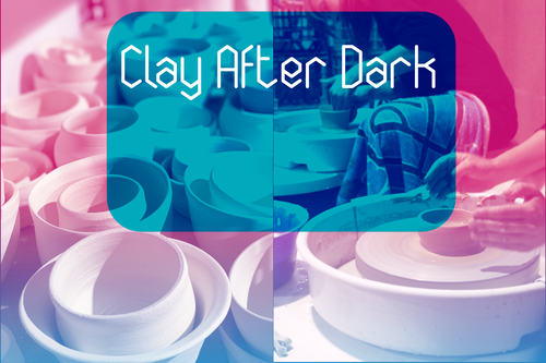 Clay After Dark