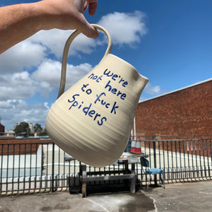 Large Jug - We're Not Here To Fu*k Spiders