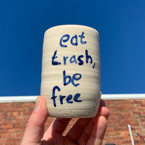 Tall Cup - Eat Trash, Be Free