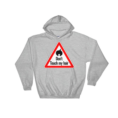 "Sweatshirt capuche ""Don't touch my hair !"""