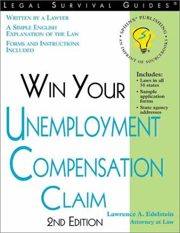 Win Your Unemployment Compensation Claim (Legal Survival Guides)