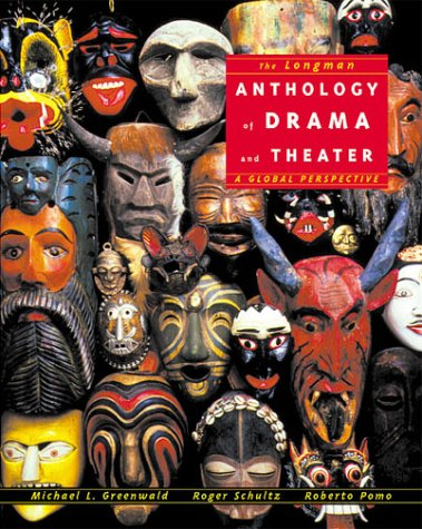 Longman Anthology Of Drama And Theater, The: A Global Perspective