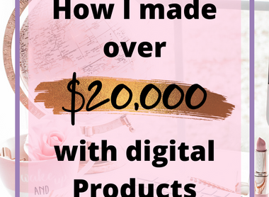 How I made over $20,000 with Digital Products