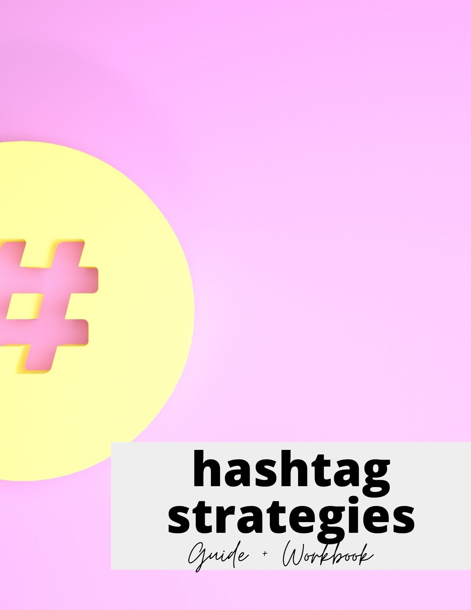Hashtag Strategies Guide + Workbook (eBook)