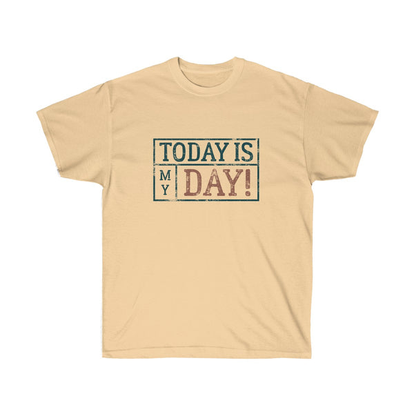 """Today Is My Day"" Change Your Clothes Change The World - Unisex Ultra Cotton Tee"