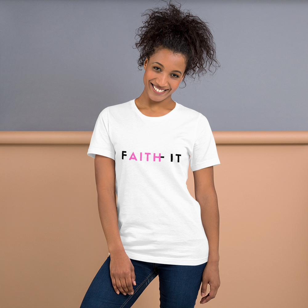 FAITH IT_Pink and Black_Short-Sleeve Unisex T-Shirt