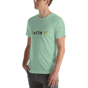 Faith It _Short-Sleeve Unisex T-shirt