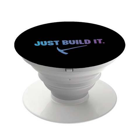Just Build It - Pop Socket