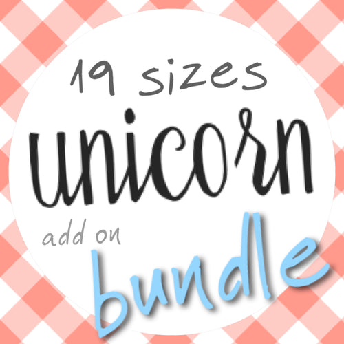 BUNDLE Unicorn Add-on 19 Sizes