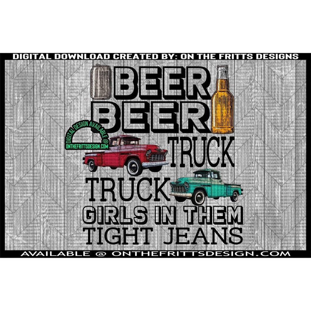 Beer Beer Truck Truck girls in them tight jeans