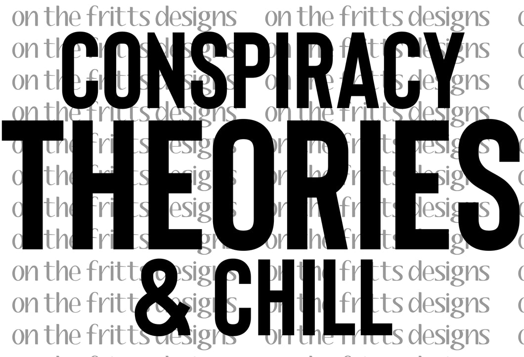 conspiracy theories and chill