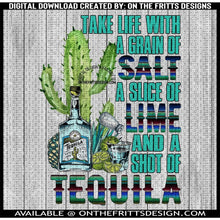 Load image into Gallery viewer, Take life with a grain of salt a slice of lime and a shot of tequila