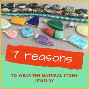 7 reasons to wear the natural stone jewelry