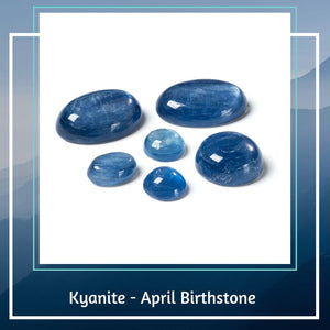 Kyanite - April Birthstone