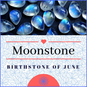 Moonstone - Birthstone of June