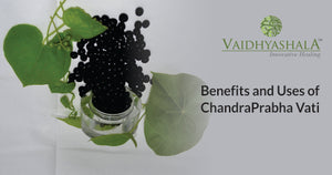 Chandraprabha Vati Benefits, Uses, Ingredients and Side Effects