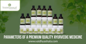 Parameters of a Premium Quality Ayurvedic Medicine
